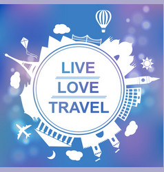 live love travel concept vector image