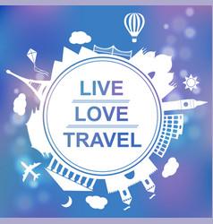 Live love travel concept vector