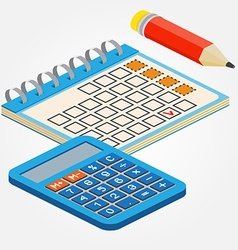 Isometric pencill calendar and calculator on white vector image vector image