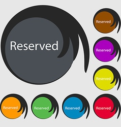 Reserved sign icon symbols on eight colored vector