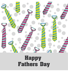 Happy fathers day holiday card with ties and dots vector