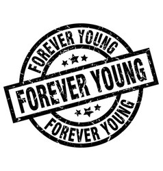 Forever young round grunge black stamp vector