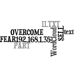 We fear to sell and how you can overcome it part vector