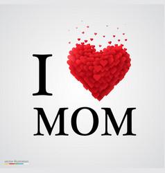 i love mom heart sign vector image