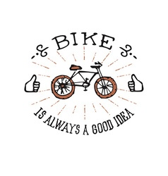 Bike is always a good idea hand drawn vector