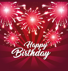 Happy birthday greeting card colorful fireworks vector
