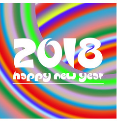 happy new year 2018 on curved colorful abstract vector image vector image
