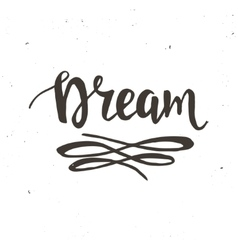 Dream hand drawn typography poster vector