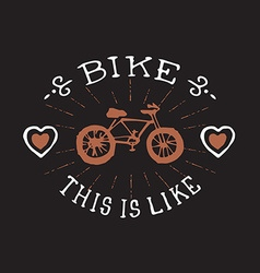 Bike this is i like vintage badge or logo with vector