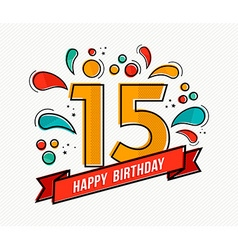 Colorful happy birthday number 15 flat line design vector