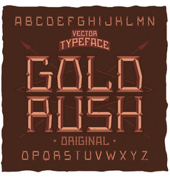 Vintage label font named gold rush vector