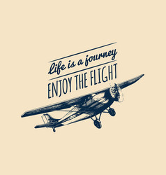 Life is a journey enjoy the flight quote retro vector