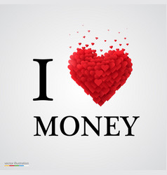 i love money heart sign vector image vector image