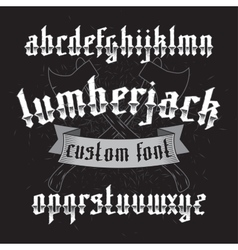 Lumberjack custom gothic font set vector