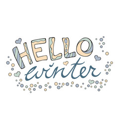 Modern funny lettering hello winter hand color vector