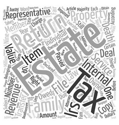 Estate tax what it is and how it is filed text vector