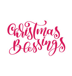 Text christmas blessings hand written calligraphy vector
