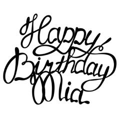 Happy birthday mia name lettering vector
