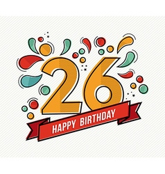 Colorful happy birthday number 26 flat line design vector image vector image