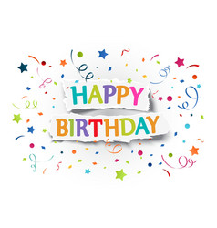 Happy birthday greetings on ripped paper vector