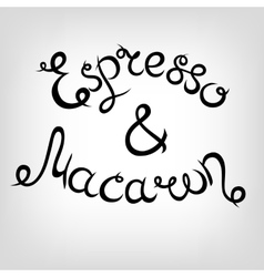 Hand-drawn lettering espresso and macaron vector