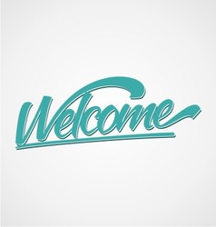 Welcome calligraphy lettering vector