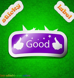 Good icon sign symbol chic colored sticky label on vector