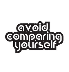 Bold text avoid comparing yourself inspiring vector