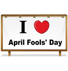 I love April Fools Day vector image