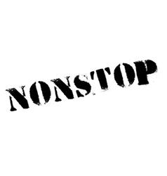 Nonstop stamp rubber grunge vector