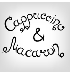 Hand-drawn lettering cappuccino and vector