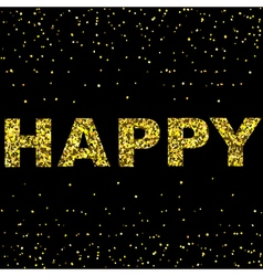 Happy design with confetti background and gold vector