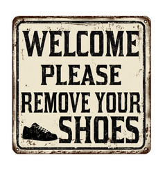 Welcome please remove your shoes vintage rusty vector