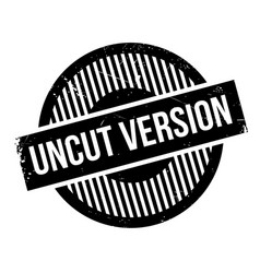 uncut version rubber stamp vector image vector image