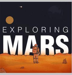 Concept exploring colonization of mars astronaut vector