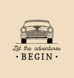 let the adventures begin motivational quote vector image vector image