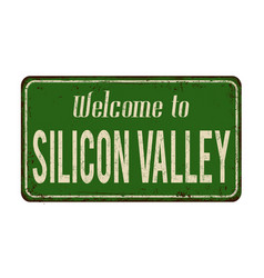 Welcome to silicon valley vintage rusty metal sign vector