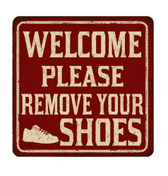 welcome please remove your shoes vintage rusty vector image vector image