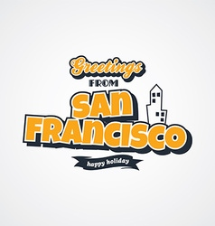 san francisco vacation greetings theme vector image