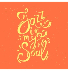 Modern creative poster with jazz in my soul text vector