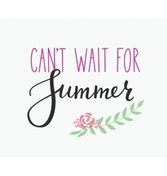 Cant wait for summer lettering typography vector