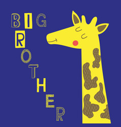 Big brother slogan with cute giraffe vector