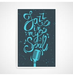 Creative poster with jazz in my soul text vector
