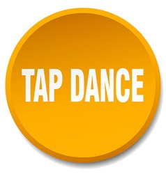 Tap dance orange round flat isolated push button vector