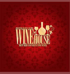 Wine house menu vintage design card vector
