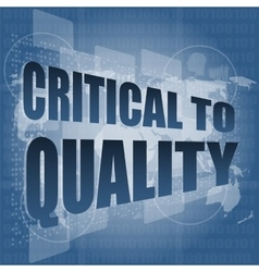 Critical to quality word on business digital vector