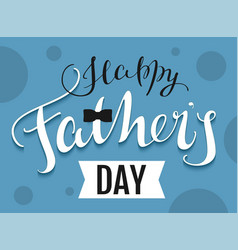 Happy fathers day text template greeting card vector