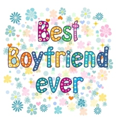 Best boyfriend ever - Greeting card vector image vector image