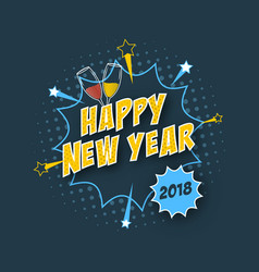 happy new year 2018 greeting card with comic text vector image