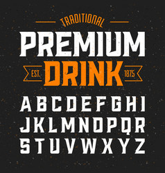 Vintage style font traditional premium drink vector
